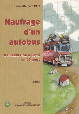 Naufrage d`un autobus-Roman Editions Bordessoules