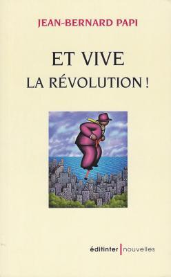 Et vive la révolution-Nouvelles. Editinter éditions.