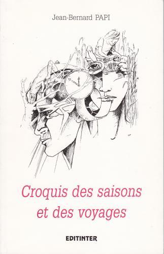Croquis des saisons et des voyages-Poèmes. (Epuisé chez Editinter))